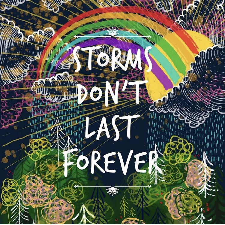 hand drawn collage of rainbows, rain and sun, with the words 'Storms don't last forever'